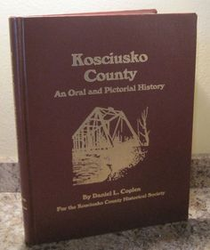 Kosciusko County Indiana Oral and Pictorial History Winona Lake Warsaw Book NICE.  Purchase at www.BooksBySam.com.  Always FREE Shipping!