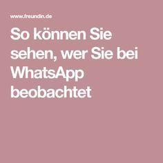 So können Sie sehen, wer Sie bei WhatsApp beobachtet