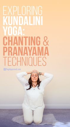 Exploring Kundalini Yoga: Chanting and Pranayama Techniques
