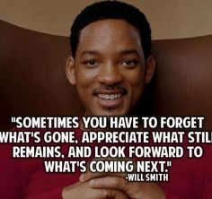 Look forward to whats coming...Will Smith