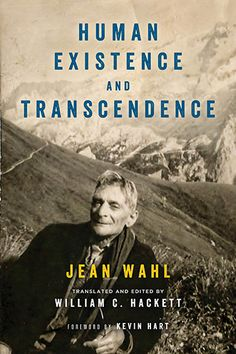 Human Existence and Transcendence #NotreDame #notredame #books #read #WilliamHackett #Hackett #lecture #debate #philosophy #JeanWahl
