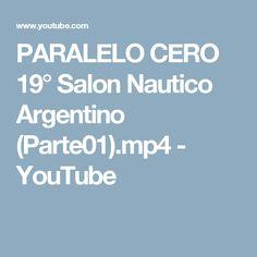 PARALELO CERO 19° Salon Nautico Argentino (Parte01).mp4 - YouTube