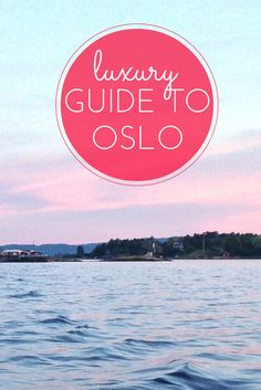 Luxury guide to Oslo, Norway. This will tell you where to stay in Oslo, where to eat, and where to party. It's written by a local!