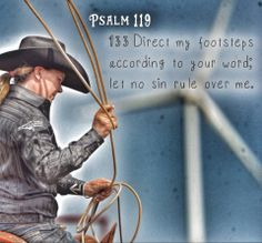 """""""Direct my footsteps according to your word, let no sin rule over me."""" -Psalm 119:133 #ropelikeagirl"""