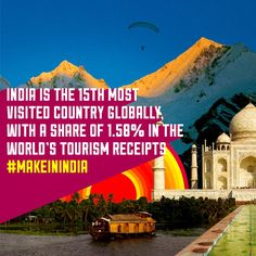 India is the 15th most visited country globally, with a share of 1.58% in the world's ‪#‎tourism‬ receipts ‪#‎MakeInIndia‬