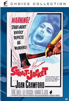 """Strait- Jacket(1964) After 20 years in the booby hatch, Joan Crawford, convicted for the axe murders of her husband and his lover, finds peace at her daughter's home. But once dead bodies start popping up, she's convinced she's given decapitation another crack. Classic William Castle shocker, written by Robert Bloch (""""Psycho""""), reassures """"It's only a movie...It's only a movie."""" 93 min"""