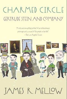 Charmed Circle: Gertrude Stein and Company by James R. Mellow, http://www.amazon.com/dp/B006MH2RKG/ref=cm_sw_r_pi_dp_.UXRub0HCD30R