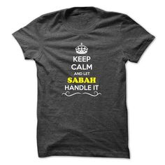 Keep Calm and Let SABAH Handle it - #denim shirt #country hoodie. LOWEST PRICE => https://www.sunfrog.com/LifeStyle/Keep-Calm-and-Let-SABAH-Handle-it.html?68278