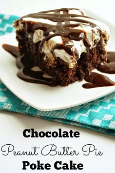 Chocolate Peanut Butter Pie Poke Cake- Seriously the best cake I have ever had!