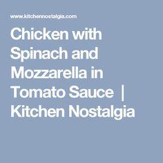 Chicken with Spinach and Mozzarella in Tomato Sauce | Kitchen Nostalgia