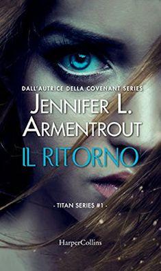 Leggere Romanticamente e Fantasy: Anteprima: IL RITORNO di Jennifer L. Armentrout, i...
