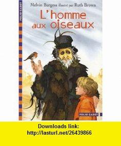 Lhomme aux oiseaux (9782070545759) Melvin Burgess , ISBN-10: 207054575X  , ISBN-13: 978-2070545759 ,  , tutorials , pdf , ebook , torrent , downloads , rapidshare , filesonic , hotfile , megaupload , fileserve
