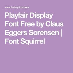 Playfair Display Font Free by Claus Eggers Sørensen | Font Squirrel