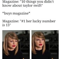 #2 her lucky number is 13  #3 she has two cats named merideth and Olivia  #4 she used to date Harry Styles... Me: are you KIDDING me?!?!??
