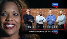 'Project Afterlife': Life After Death, Modern Day Resurrections Stories Told In New Destination America TV Series