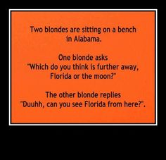 Blonde joke, to the moon and back, love it
