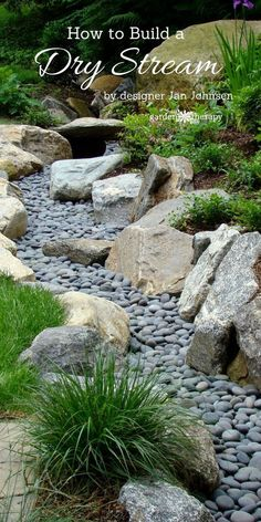 Award-winning landscape designer, Jan Johnsen, explains what a dry stream is, why it's a good addition to the garden, and how to build one I wanna do this to my front yard ditch along the road .