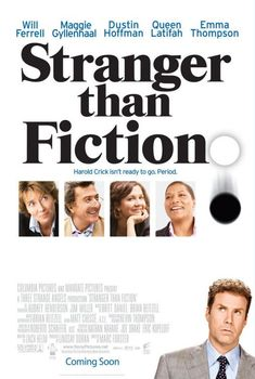 Stranger than Fiction , starring Will Ferrell, Emma Thompson, Dustin Hoffman, Queen Latifah. An IRS auditor suddenly finds himself the subject of narration only he can hear: narration that begins to affect his entire life, from his work, to his love-interest, to his death. #Comedy #Drama #Fantasy #Romance