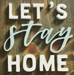 Let's Stay Home Wood Banner Word Cut Out Scroll Saw