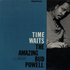 Bud Powell - Time Waits: The Amazing Bud Powell Volume 4 (1598)