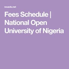 Fees Schedule | National Open University of Nigeria Pharmacy Books, Schedule, University, Timeline, Community College, Colleges