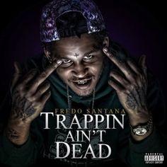 Fredo Santana  Trappin Aint Dead