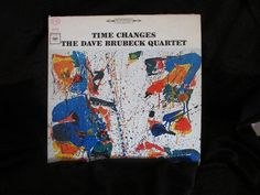Great Jazz great! My big brother turned me onto him. The Dave Brubeck Quartet Time Changes LP 33 Columbia CS8927 Black 360  1964 #BigBandSwing