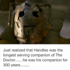 Handles!! You were the best cyberman head ever!! But if I remember correctly it was a thousand, or six hundred.