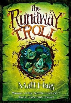 The Runaway Troll by Matt Haig - When Troll-Son runs away from home, he decides to leave the Shadow Forest behind and move in with his idol, Samuel Blink. Samuel isn't thrilled with the idea of hiding a runaway troll, especially one who copies everything he does, even (ugh!) using his toothbrush. But should Samuel return Troll-Son to the Shadow Forest? After all, he's running from something.  What danger still lurks there?