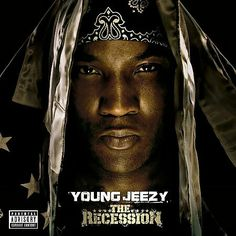 """The Recession"" ***  Young Jeezy ***  September 20, 2008"