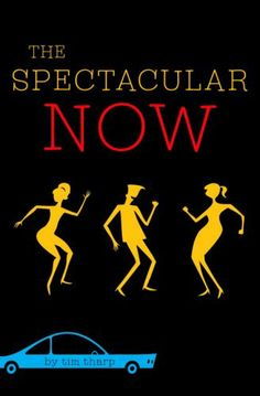 The Spectacular Now by Tim Tharp:  I am going to have to read this book