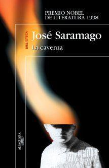 La caverna - José Saramago. En esta novela Saramago demuestra, a mi modo de ver, que un maestro de la literatura (digno de un Nobel) es aquél capaz de embarcarse en una epopeya tan grande como narrar el tránsito de un mundo a otro (económica, política y socialmente hablando) sin que el lector tenga la impresión de estar siendo el receptor de algo especialmente trascendente ni complejo.