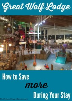 Find out how to save more at Great Wolf Lodge during your stay! Tips on dining, activities & more!
