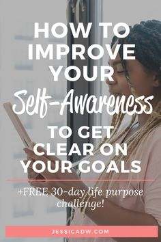 Self-awareness is the conscious experience of your thoughts, emotions, reactions, and behaviors. Aligned introspection is a method to improve your self-awareness and find clarity in your path through reflection, listening, and taking action. Here are 5 ways to improve your self awareness to get clear on your goals. Improve self awareness and start living a purposeful life. Personal growth and personal development tips. How to become more mindful. #selfawareness #personalgrowth #goalsetting