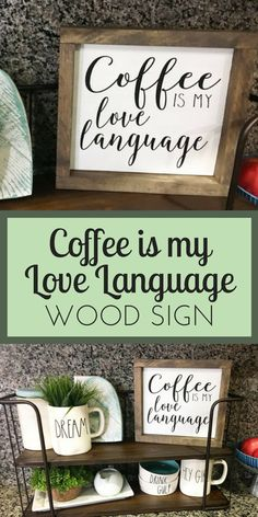 Coffee is my Love Language Wood Sign - Rae Dunn style coffee sign. Style perfect for the farmhouse decor or flexibility for any other Dunn-loving decor. Great finishing touch for your kitchen! - coffee bar sign - coffee sign - wood sign - kitchen decor -  rae dunn - farmhouse style - fixer upper look - farmhouse kitchen decor - gift ideas - gifts for coffee lovers - farmhouse gift - sponsored