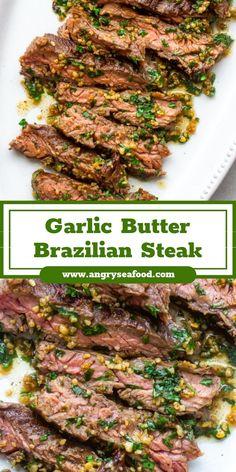 Garlic Butter Brazilian Steak – Famous Last Words Brazilian Beef Recipe, Brazilian Steak, Meat Recipes, Dinner Recipes, Cooking Recipes, Healthy Recipes, Healthy Dinners, Lunch Recipes, Healthy Food