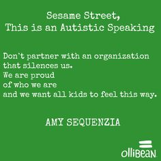 """""""Sesame Street, This is an Autistic Speaking . Don't do what Autism Speaks does and exclude us. Don't partner with an organization that sile...     #autism"""