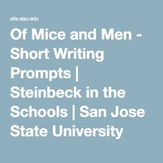 Of Mice and Men - Short Writing Prompts | Steinbeck in the Schools | San Jose State University
