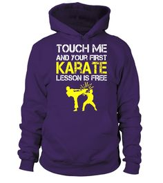 Tshirt  Funny Touch me and your first Karate Lesson is Free T-Shirt  fashion for men #tshirtforwomen #tshirtfashion #tshirtforwoment