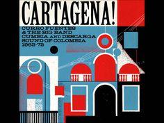 CARTAGENA!- Curro Fuentes & the big band cumbia and descarga sound of Co...