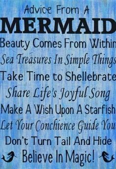 Words from a mermaid...                                                                                                                                                      More