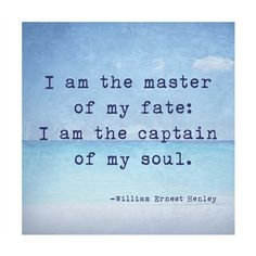 """Invictus Quote: """"I am the master of my fate: I am the captain of my soul."""" - William Ernest Henley #quotes #shopforart"""