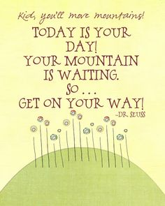 Quotes About Enjoy The Moment: Today Is Your Day And Your Mountain Is Waiting Quote ~ Mactoons Motivational Inspiration