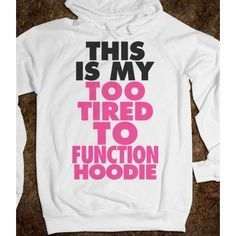 This Is My Too Tired To Function Hoodie - The Coff ($44.99)
