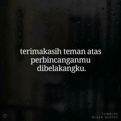 Text Quotes, Mood Quotes, Daily Quotes, Life Quotes, Quotes Lucu, Quotes Galau, Quotes About Haters, Fake Friend Quotes, Tumbler Quotes