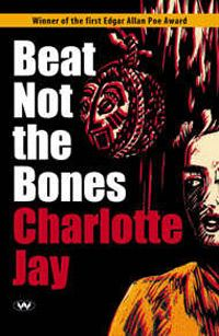 Beat Not The Bones. Suicide, or murder? Newly arrived in Papua, and without a clue, Stella Warwick is determined to prove her husband did not take his own life.She ventures deep into the jungle, striding ever closer to the horrifying heart of the mystery. A story that 'might easily scare you out of your wits' and 'has an atmosphere that closes in like jungle heat', Beat Not The Bones is another Wakefield Crime Classic that doesn't miss the mark.