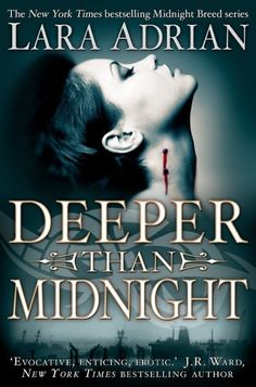 Buy Deeper Than Midnight by Lara Adrian at Mighty Ape NZ. In an instant her privileged world disappears and a new, dangerous and erotic one beckons. At the age of eighteen, Corinne Bishop is stolen from . Paranormal Romance, Romance Novels, Lara Adrian, New Tork Times, Romantic Times, Vampire Books, Love Book, Book Lists, Book Series