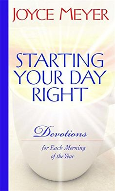 * Starting Your Day Right: Devotions for Each Morning of the Year   Joyce Meyer   Amazon