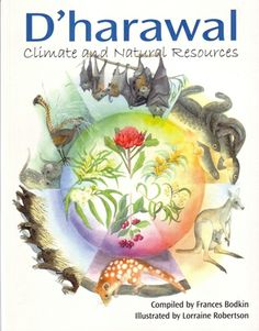 D'harawal Climate & Natural Resources Frances Bodkin  RRP ($A) 29.95 P/B Publisher: Envirobook ISBN: 9780858812451