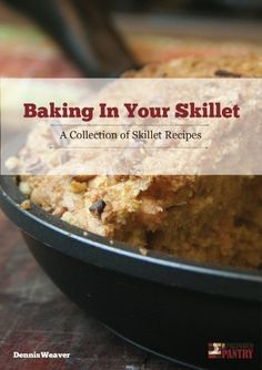 F.A.T.O.P. Baking in Your Skillet: A Collection of Skillet Recipes by Dennis Weaver, http://www.amazon.com/dp/B00ICS9HR4/ref=cm_sw_r_pi_dp_pi1cub1P4FCN8